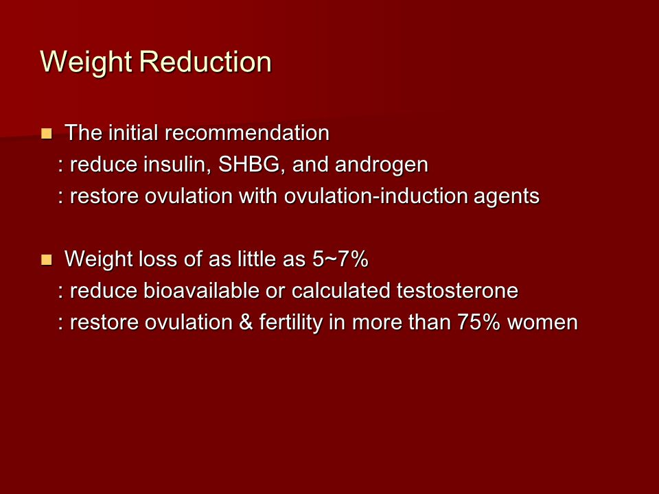 Weight Reduction The initial recommendation