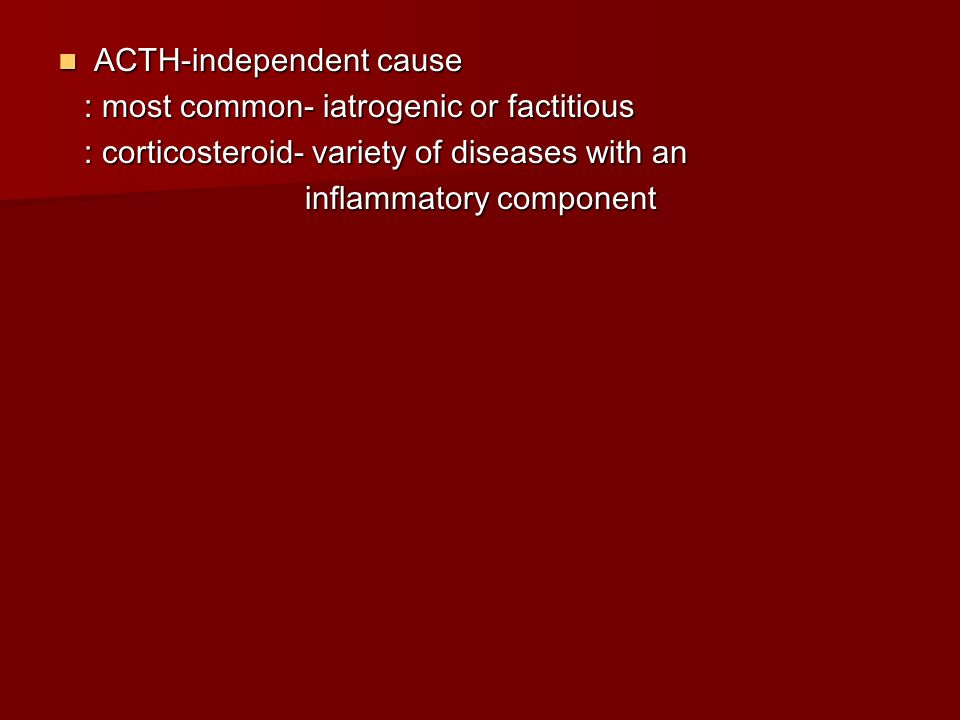 ACTH-independent cause