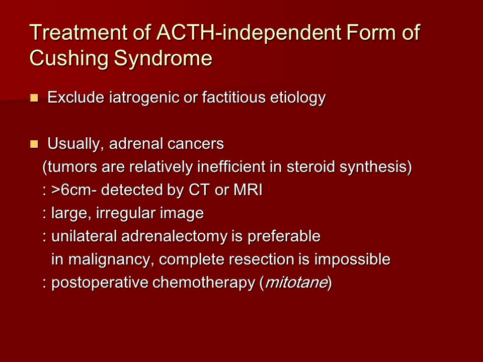 Treatment of ACTH-independent Form of Cushing Syndrome