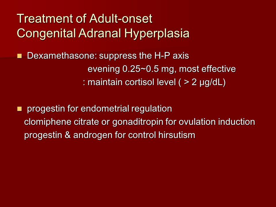 Treatment of Adult-onset Congenital Adranal Hyperplasia