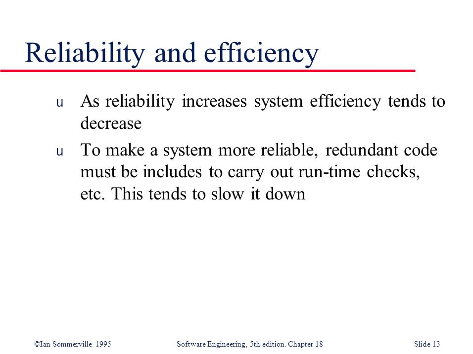 Reliability and efficiency
