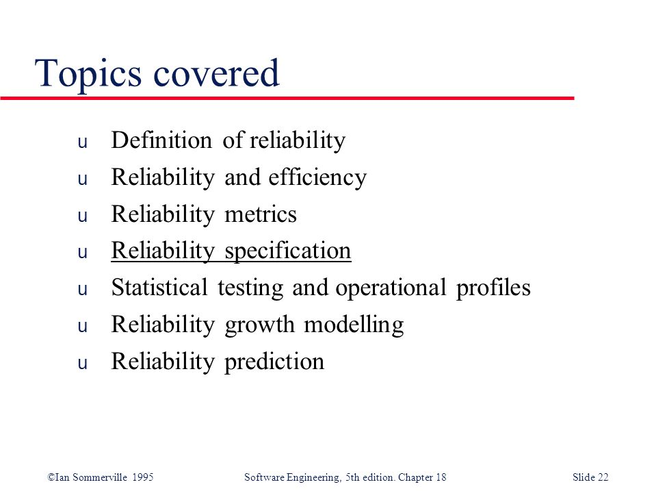 Topics covered Definition of reliability Reliability and efficiency