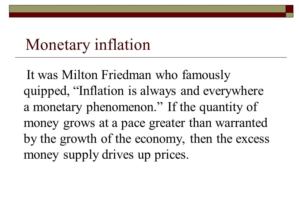 "inflation a monetary phenomenon ""inflation is always and everywhere a monetary phenomenon"" - milton friedman (economist) inflation is a general rise in all prices of all goods & services - not."