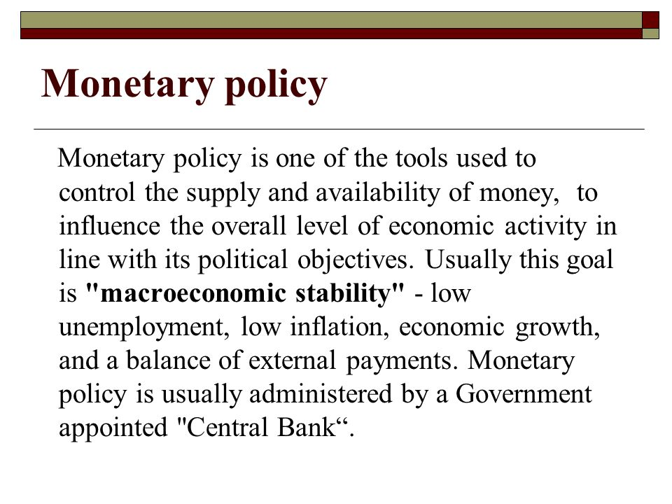 monetary policy inflation and growth Monetary policy is the process by which the monetary authority of a country,  typically the central  where π is the inflation rate, μ is the money supply growth  rate and g is the real output growth rate this equation suggests that controlling  the.