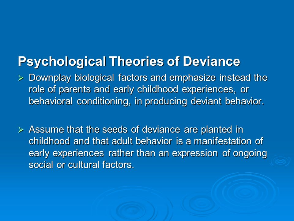 deviant behavior in society How parents influence deviant behavior among adolescents: an analysis of their family life, their community, and their peers  how do parents influence deviant behavior in their  more likely to generalize this attitude to the rest of society thus, parents have much influence over their childs behavior from birth, a parent will mold and.