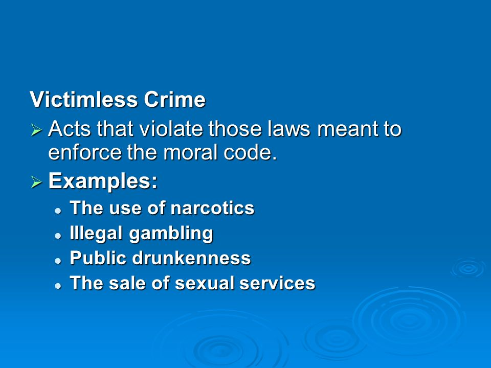 Acts that violate those laws meant to enforce the moral code.