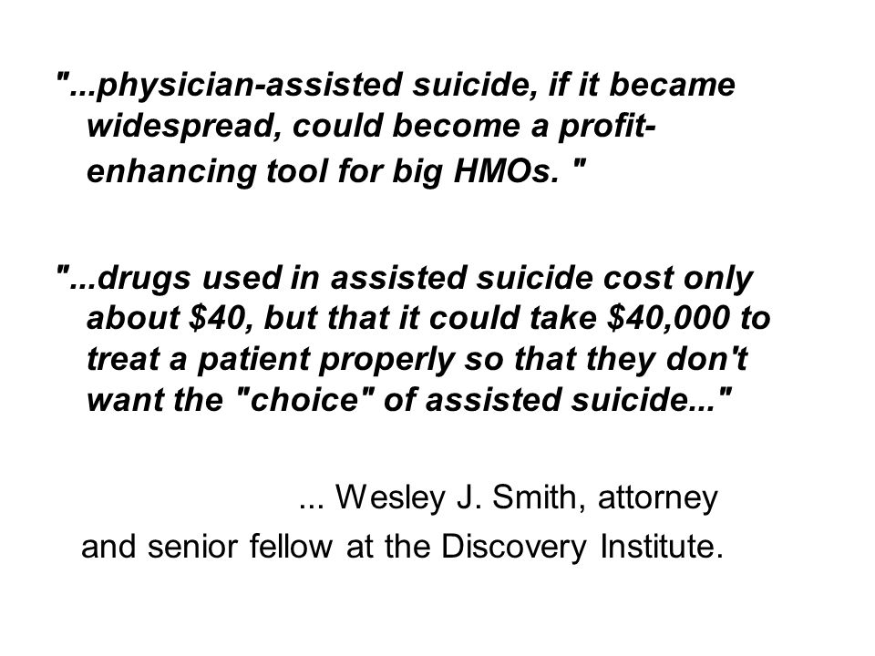 An argument against physician assisted suicides