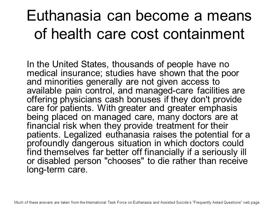 an argument against voluntary euthanasia in the united states Over the next 35 years, debates about the ethics of euthanasia raged in the united states and britain, culminating in 1906 in an ohio bill to legalize euthanasia, a bill that was ultimately defeated the arguments propounded for and against euthanasia in the 19th century are identical to contemporary arguments.