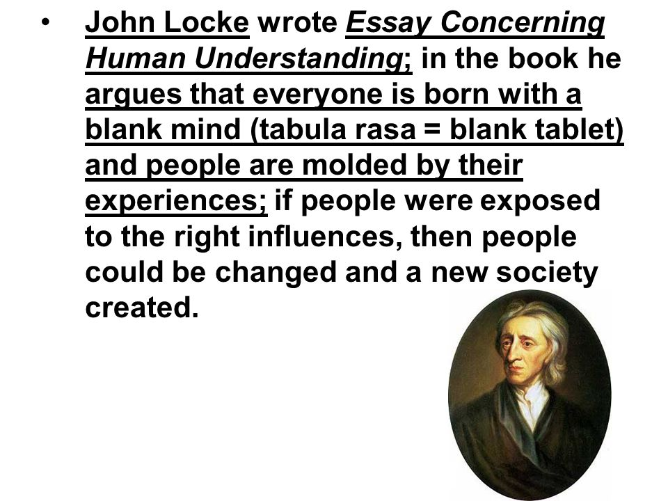 in his essay concerning human understanding john locke claimed that Lecture introduction to john locke had the time to go look at his essay concerning human understanding or any other of his when we claim that a.
