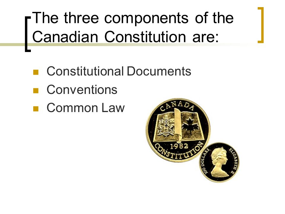 The Canadian Constitution and The Charter of Rights and ...