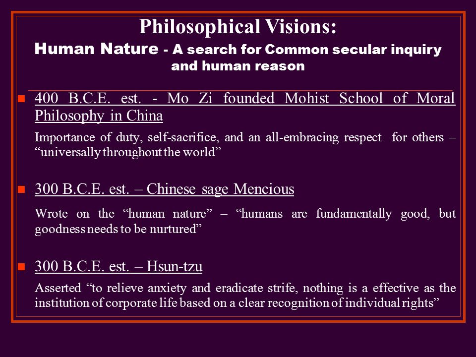 a philosophical look at human nature What did plato think about human nature a:  he sees death is the triumph of human nature,  a philosophical work produced in 380 bce and still discussed in.
