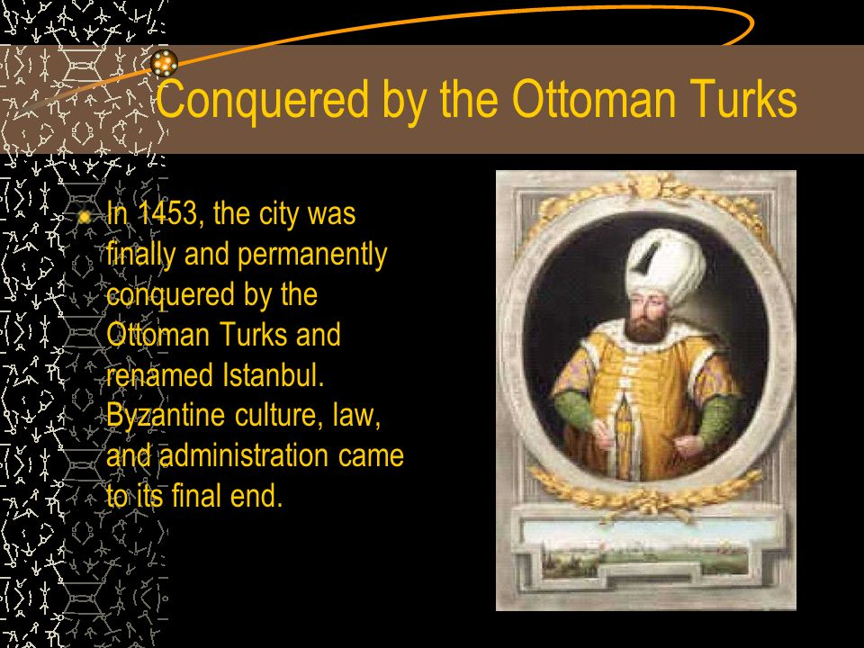 Conquered by the Ottoman Turks