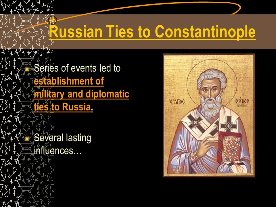 Russian Ties to Constantinople
