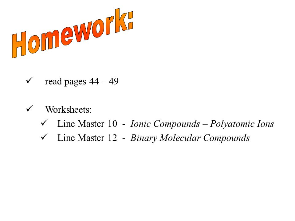 Homework: read pages 44 – 49 Worksheets: