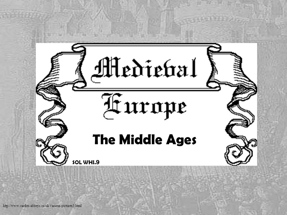 The Middle Ages SOL WHI.9. The gradual decline of the Roman Empire ushered in an era of European history called the Middle Ages or Medieval Period.