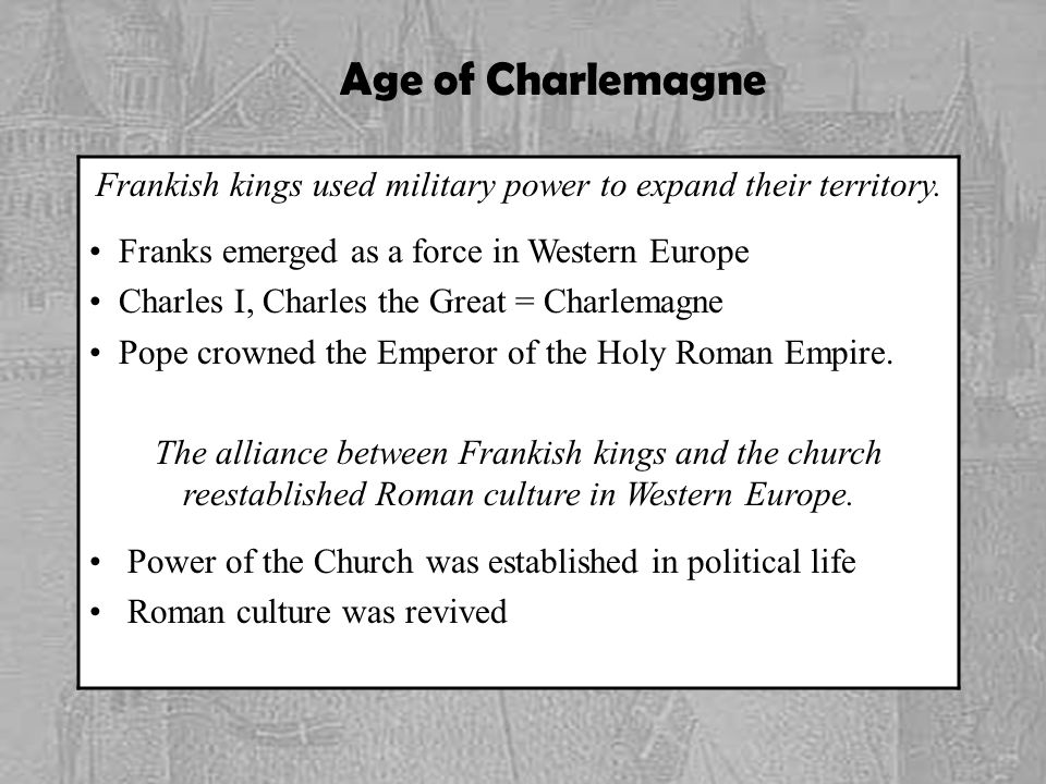 Frankish kings used military power to expand their territory.