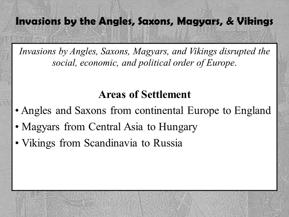 Invasions by the Angles, Saxons, Magyars, & Vikings