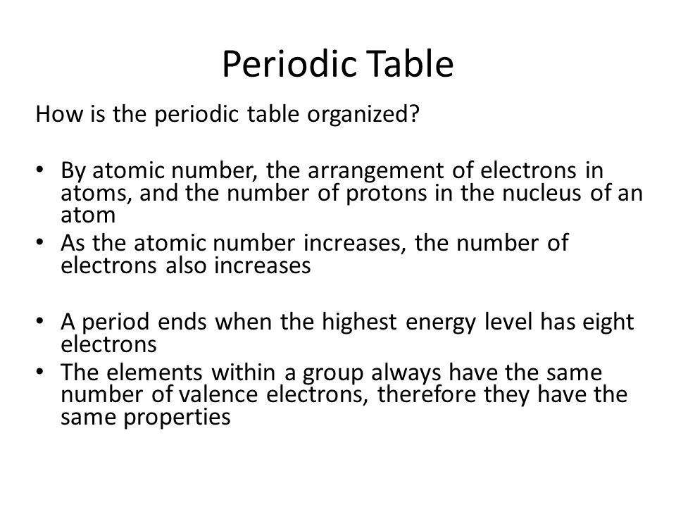 Periodic Table How is the periodic table organized