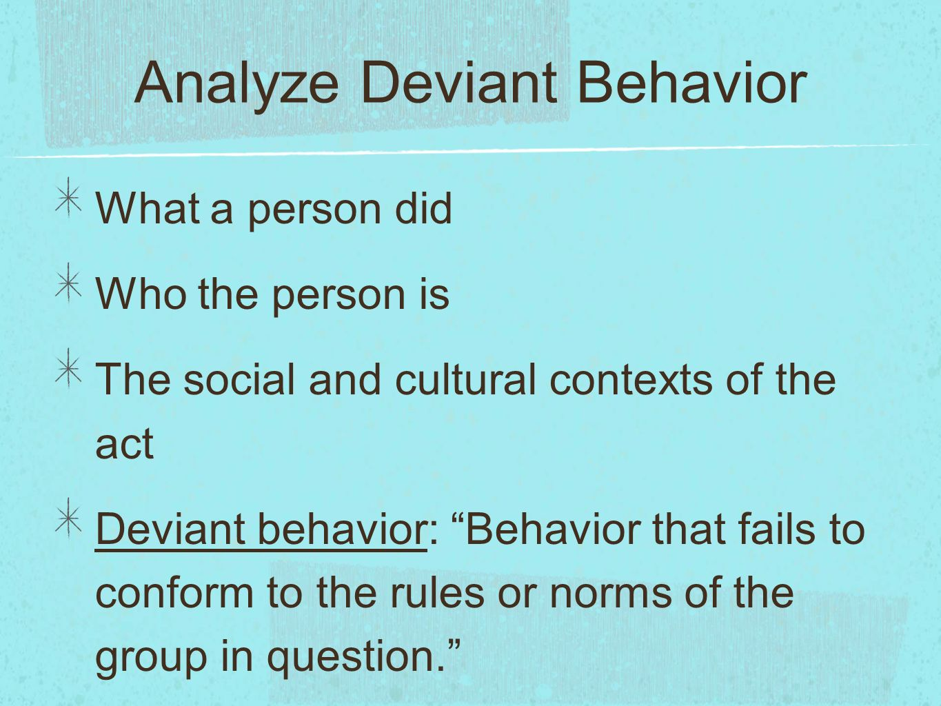 an analysis of what causes deviant behavior Ebscohost serves thousands of libraries with premium essays, articles and other content including an analysis of the causes and impact of deviant behaviour in.