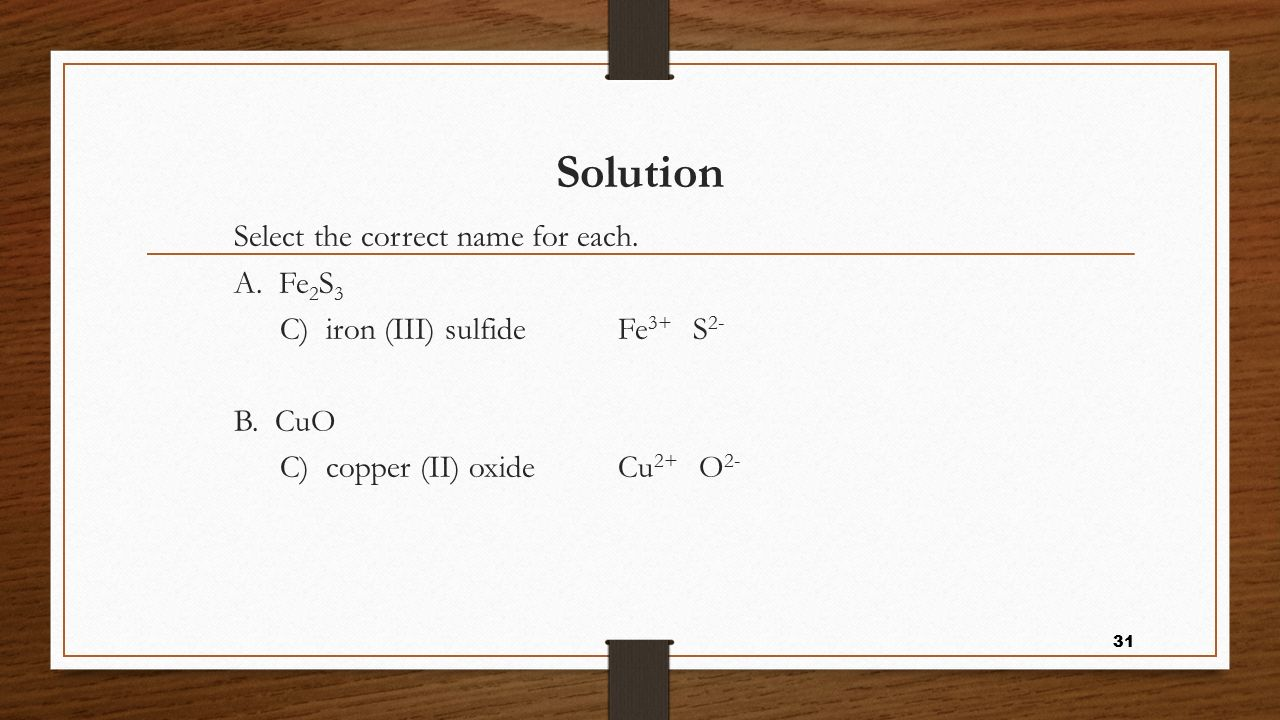 Solution Select the correct name for each. A. Fe2S3