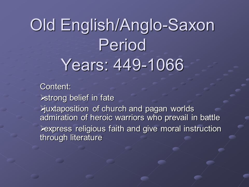Unit 1: The Anglo-Saxon Period: 449-1066