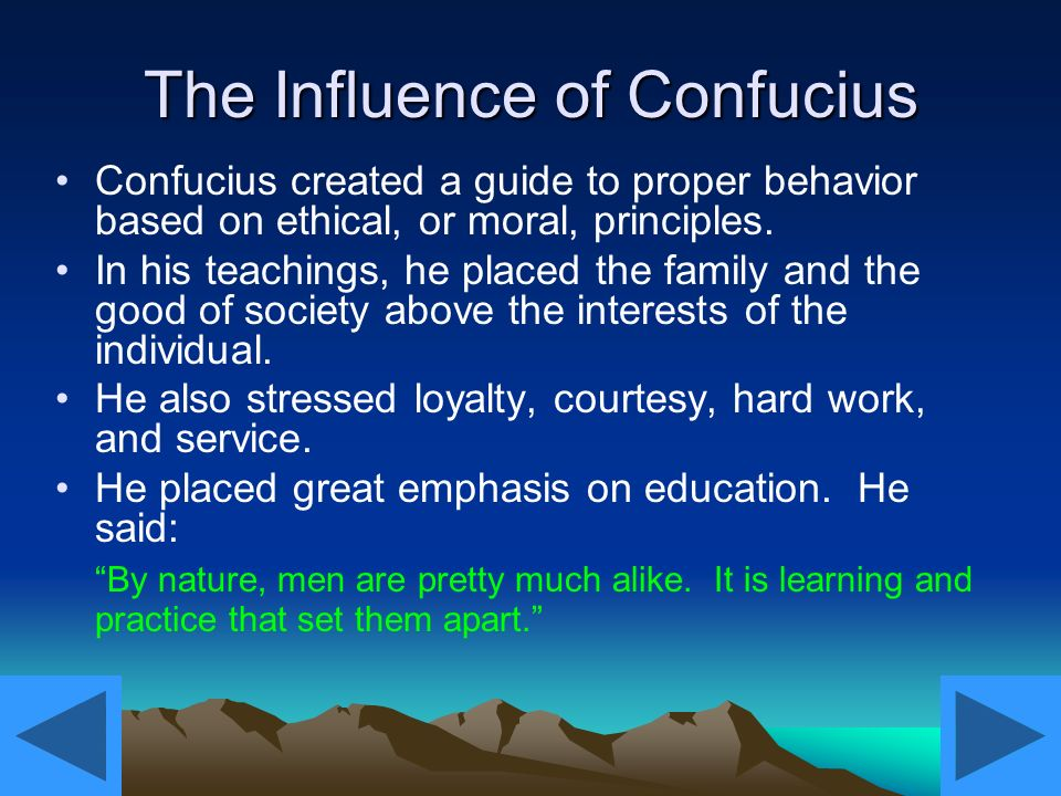 the teachings and influence of confucius The influence of confucianism how did confucianism influence chinese government confucianism, or the teachings of confucius, did not have a great influence on chinese government during.