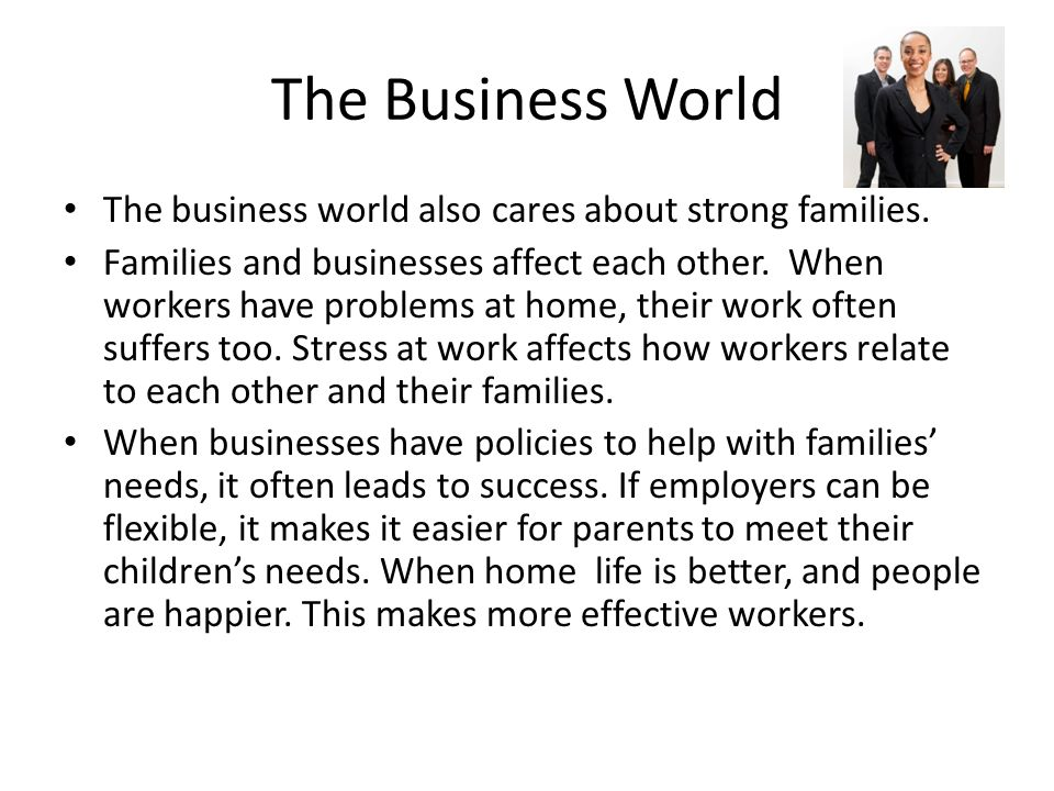The Business World The business world also cares about strong families.