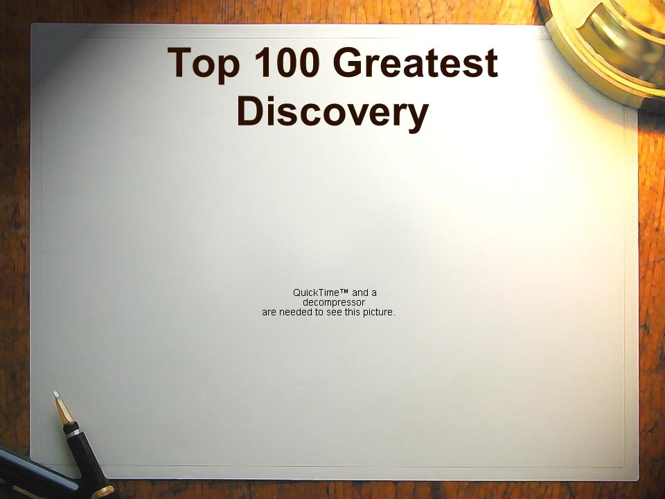 Top 100 Greatest Discovery