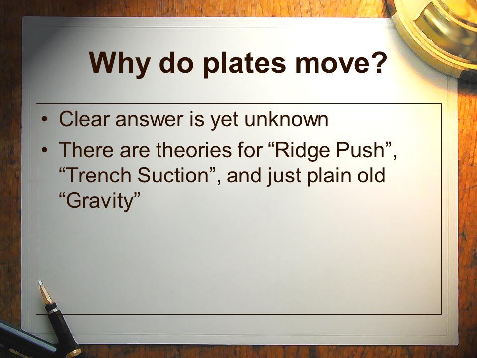 Why do plates move Clear answer is yet unknown