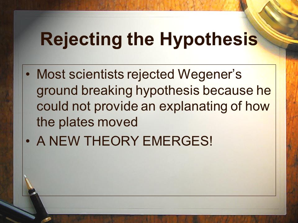 Rejecting the Hypothesis