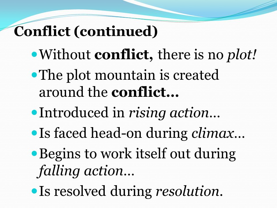 Without conflict, there is no plot!
