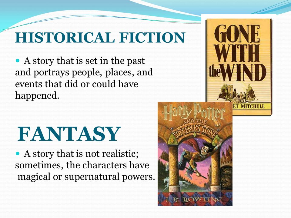 FANTASY HISTORICAL FICTION A story that is set in the past