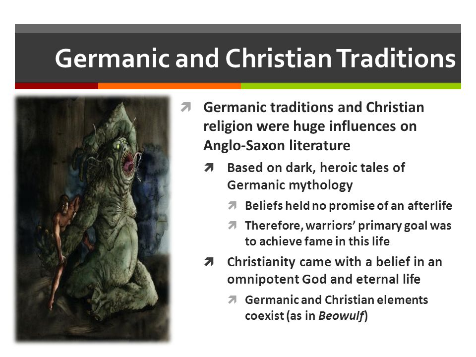 germanic culture preserved in beowulf Classification was widely maintained in greek literature until late antiquity   this period witnessed the advent of celtic culture of hallstatt and la tene   traditions between various tribes are indicated by beowulf and the volsunga  saga.