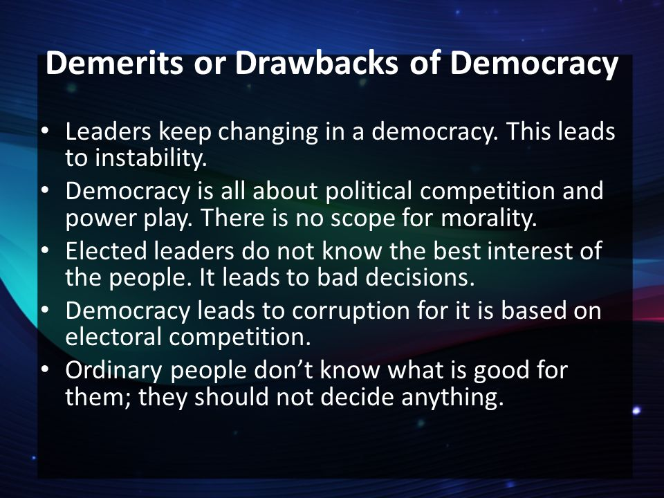 demerits of democracy Click here to get an answer to your question ✍   democracy definition features  and merits and demerits.
