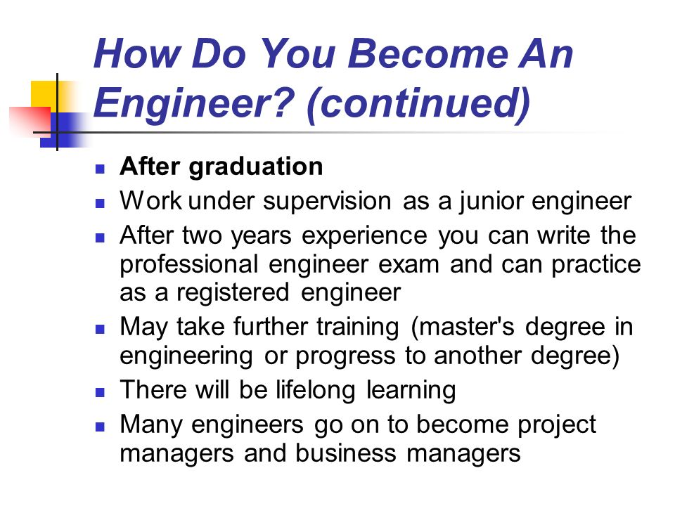 How Do You Become An Engineer (continued)