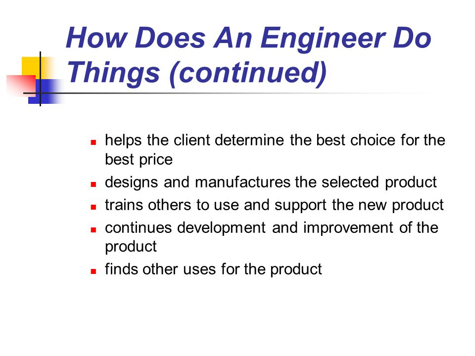 How Does An Engineer Do Things (continued)
