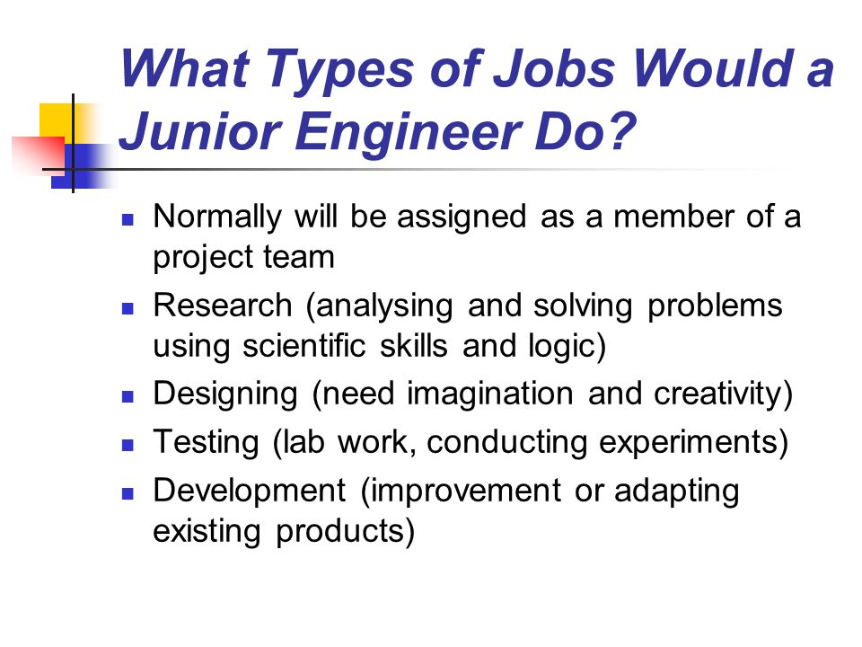 What Types of Jobs Would a Junior Engineer Do