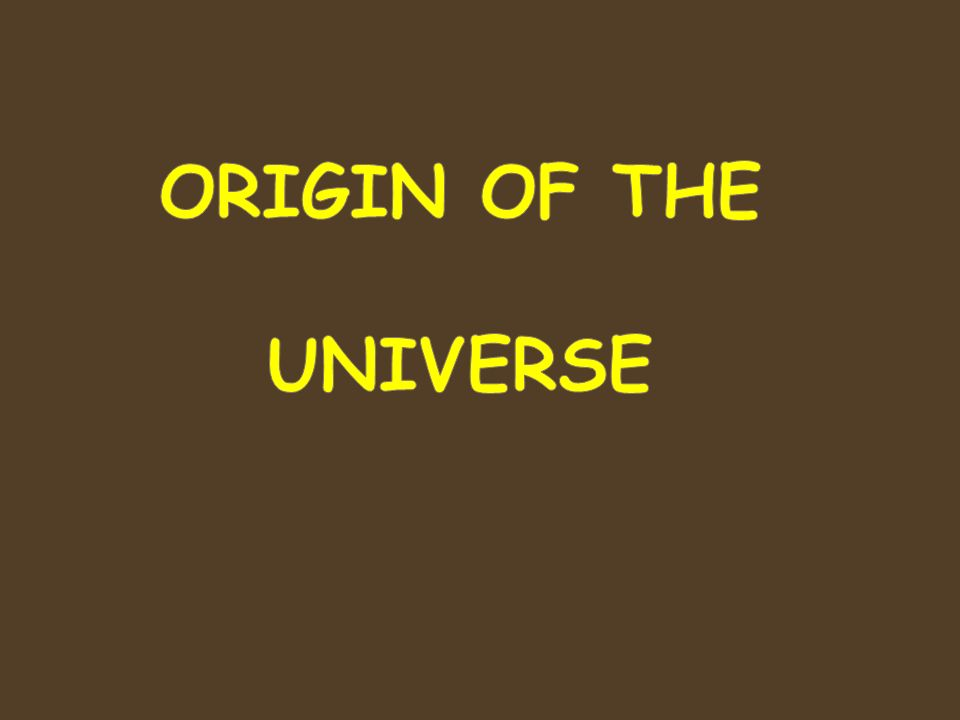 theories origin universe Panspermia theory: the origin of life on earth and the transfer of life throughout  the universe popular variations are lithopanspermia and directed panspermia.