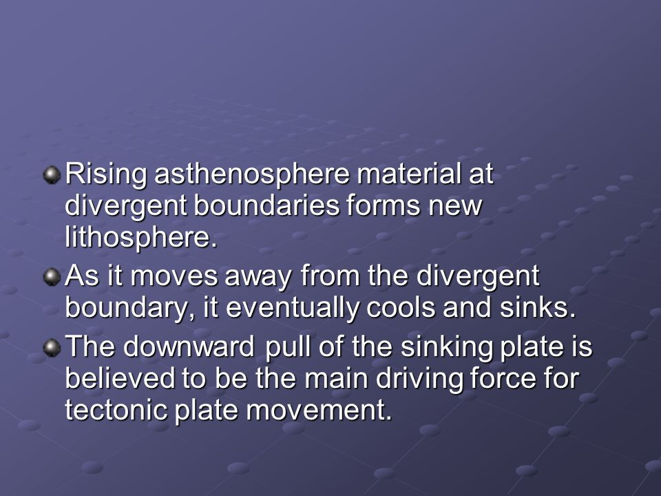 Rising asthenosphere material at divergent boundaries forms new lithosphere.