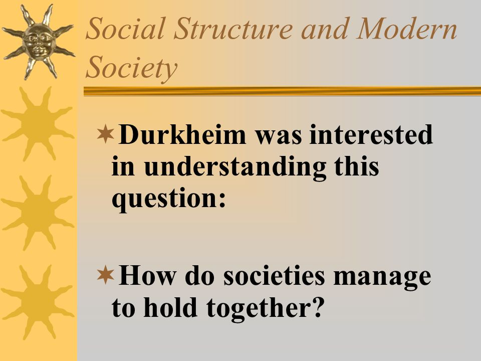 Social Structure and Modern Society
