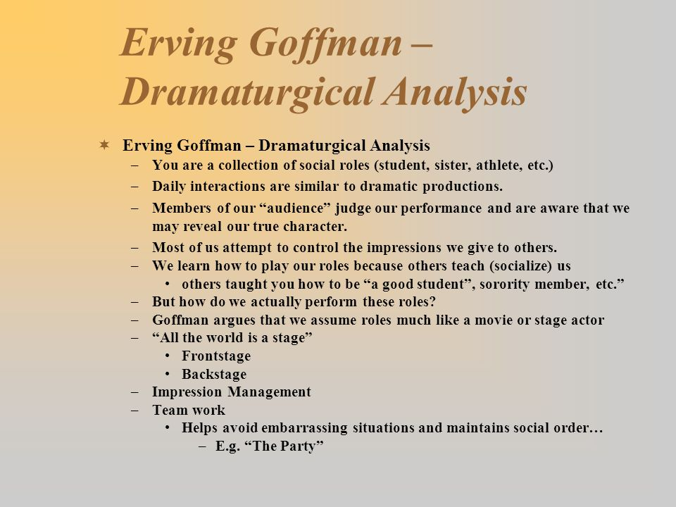 Erving Goffman – Dramaturgical Analysis
