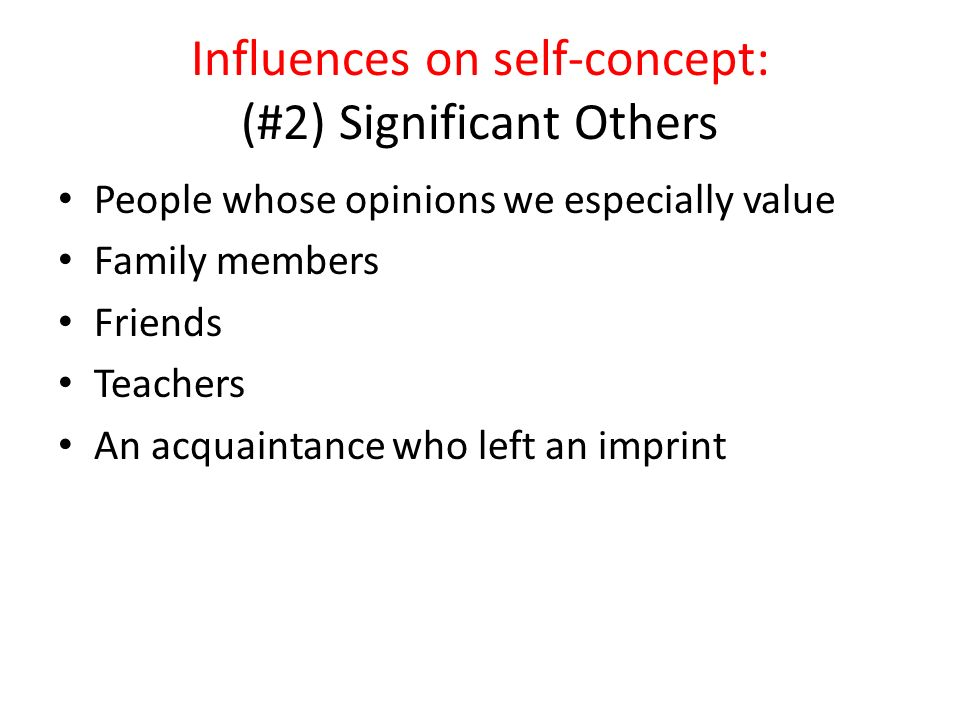 influences on self concept How does family influence your self esteem, identity, and self concept how does family influence your self esteem how does family influence your identity.