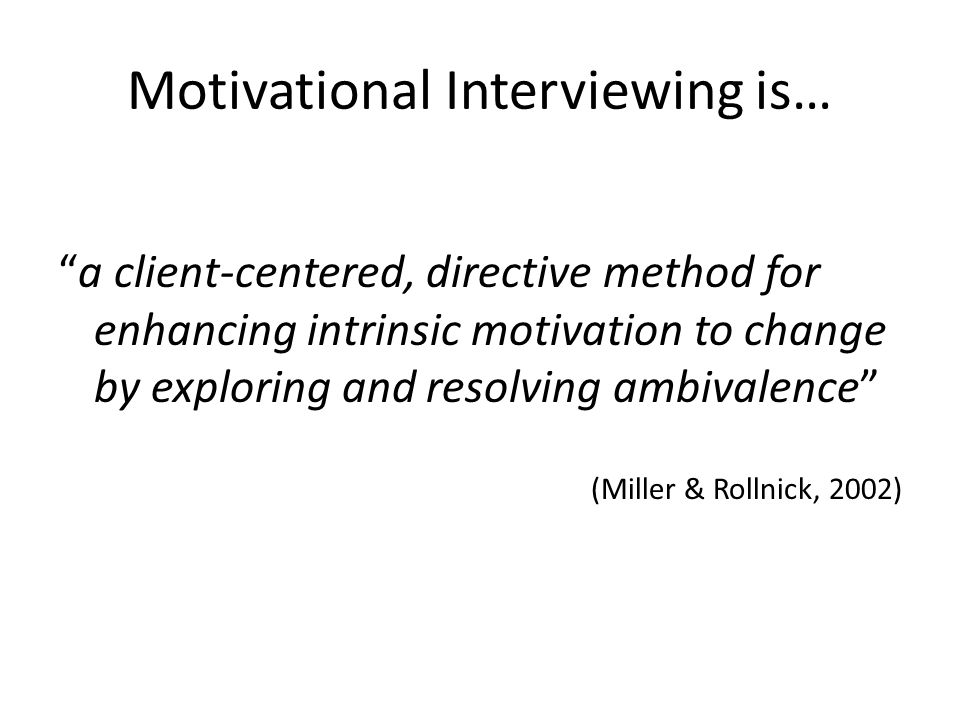 essay on motivational interviewing Interpersonal psychotherapy, motivational interviewing, narrative therapy and crisis intervention describe four approaches to working with people suffering from mental health issues • apply the principle of evidence-based practice to actual and simulated case studies.