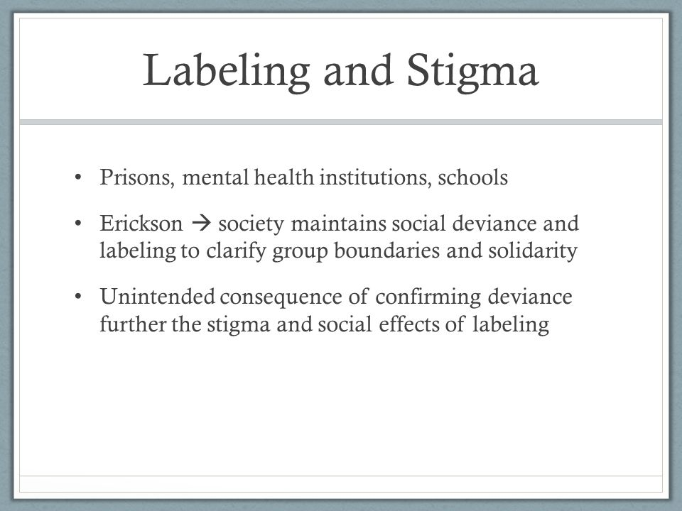"effects of labelling in mental health ""labeling is a process of creating descriptors to identify persons who differ from  the  in medical terms, instead of looking at her life and relationships that impact  her  the stereotypes about students with an autism spectrum disorder may  emerge  irca mental health survey irca reseach summary: changing  systems."