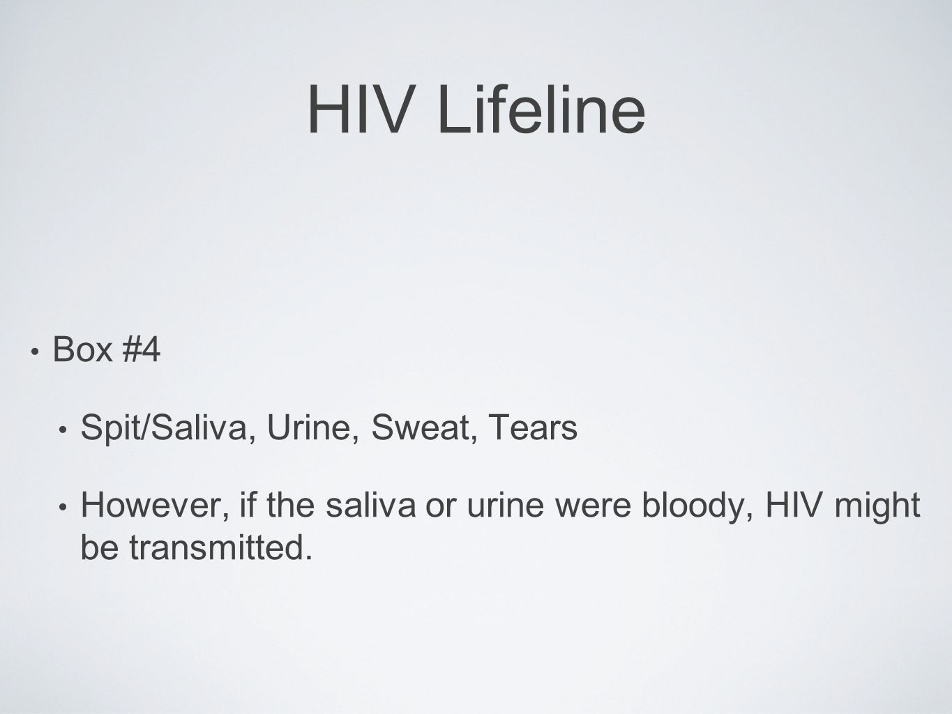 HIV Lifeline Box #4 Spit/Saliva, Urine, Sweat, Tears
