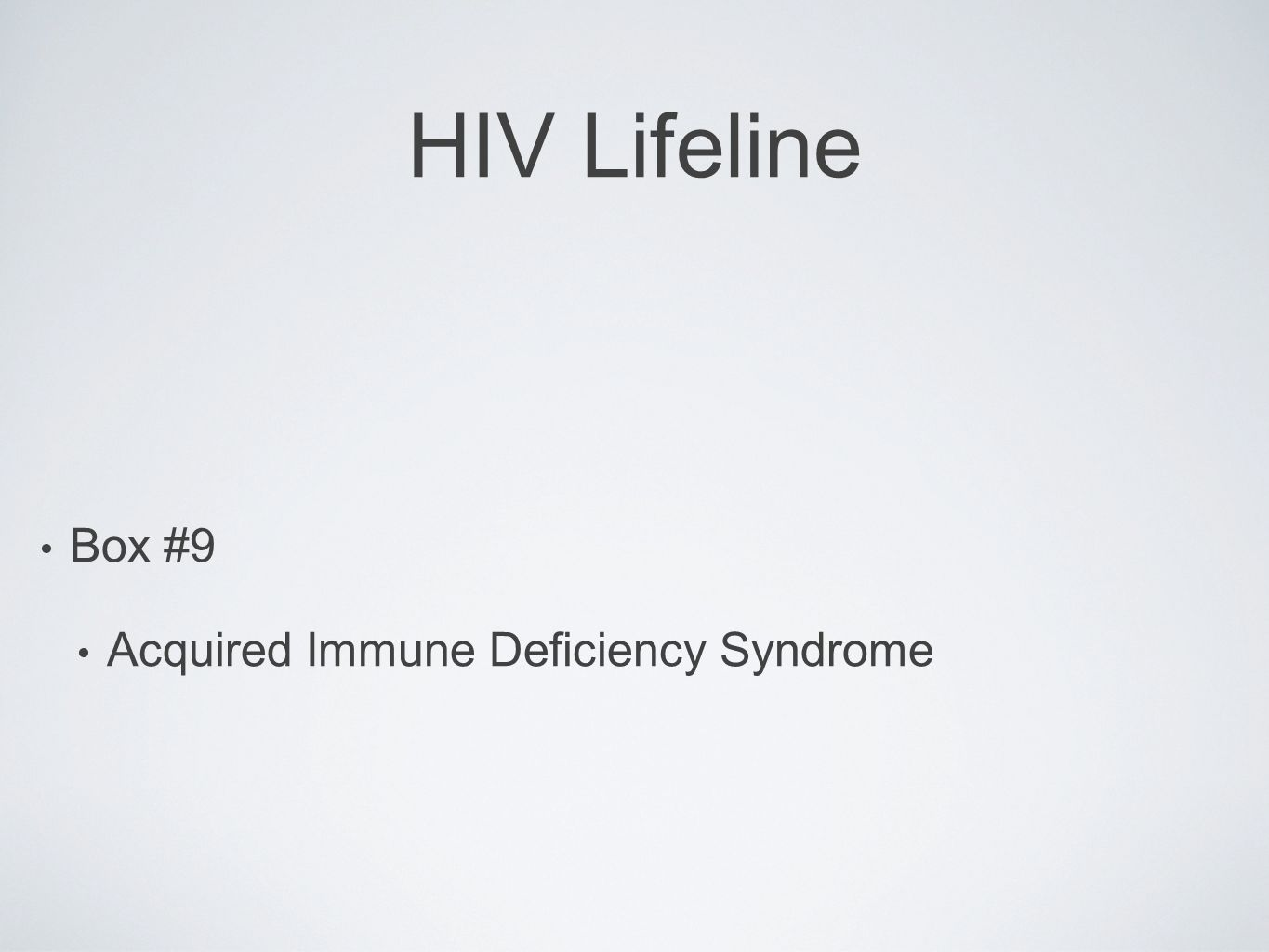 HIV Lifeline Box #9 Acquired Immune Deficiency Syndrome