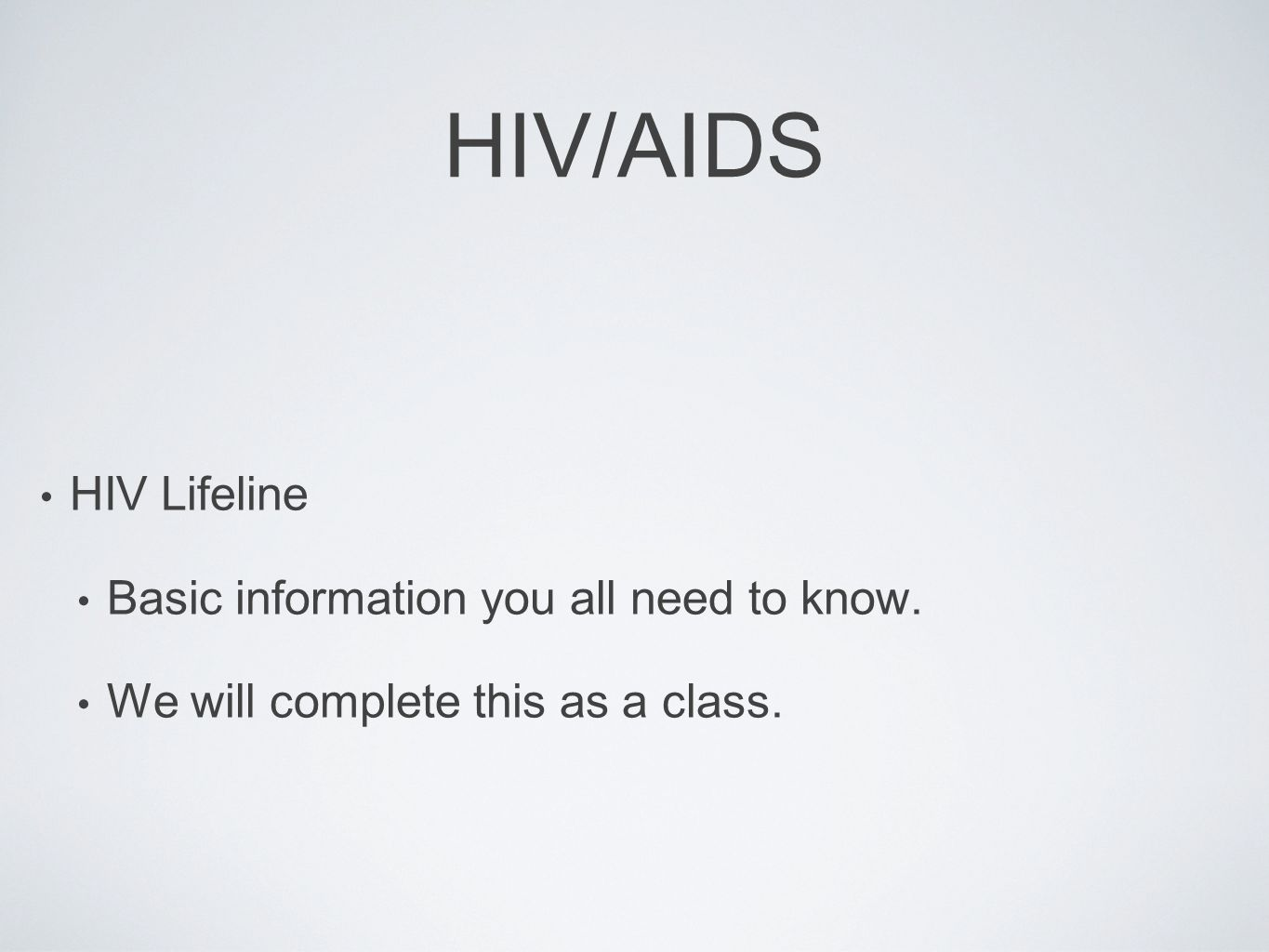 HIV/AIDS HIV Lifeline Basic information you all need to know.