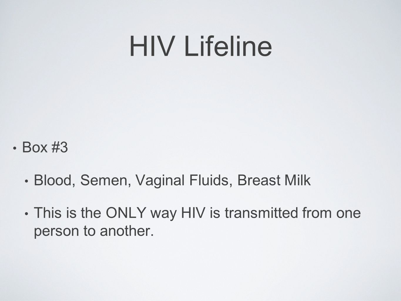 HIV Lifeline Box #3 Blood, Semen, Vaginal Fluids, Breast Milk