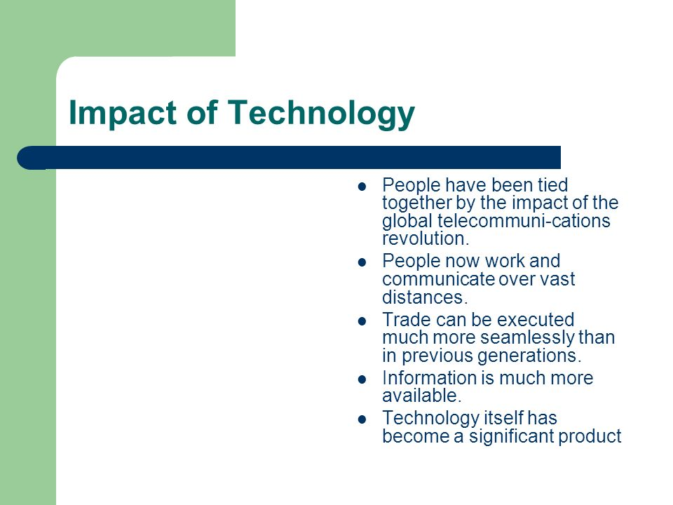 How has technology impacted the global