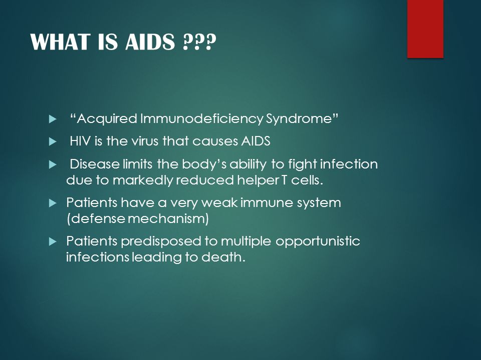 WHAT IS AIDS Acquired Immunodeficiency Syndrome